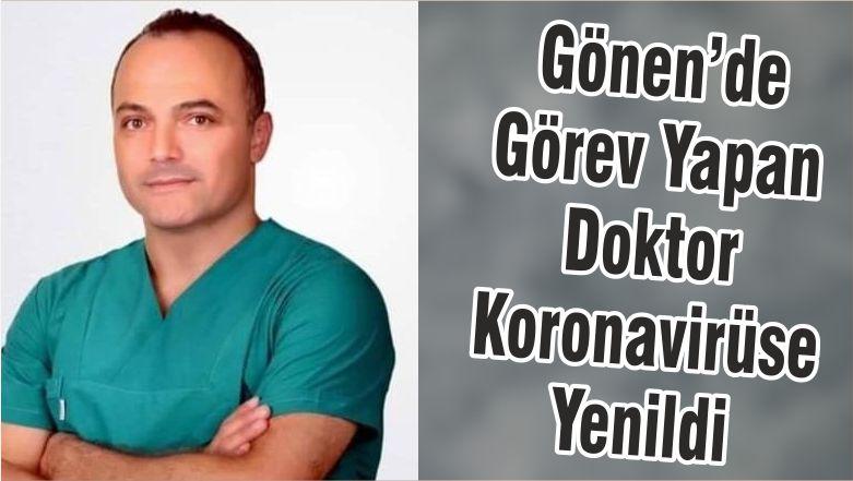 Gönen'de Görev Yapan Doktor Koronavirüse Yenildi
