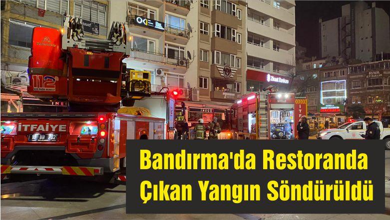 Bandırma'da Restoranda Çıkan Yangın Söndürüldü