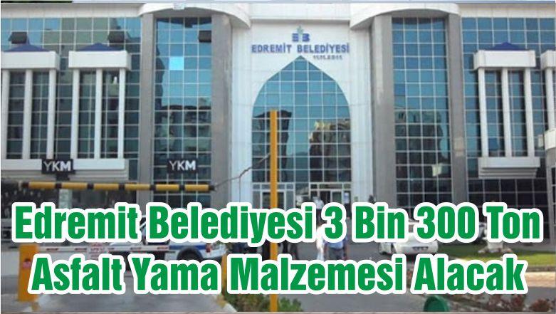 Edremit Belediyesi 3 Bin 300 Ton Asfalt Yama Malzemesi Alacak