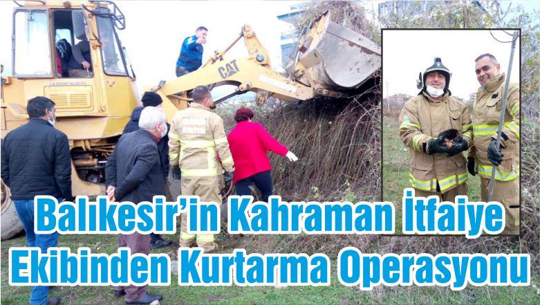Balıkesir'in Kahraman İtfaiye Ekibinden Kurtarma Operasyonu
