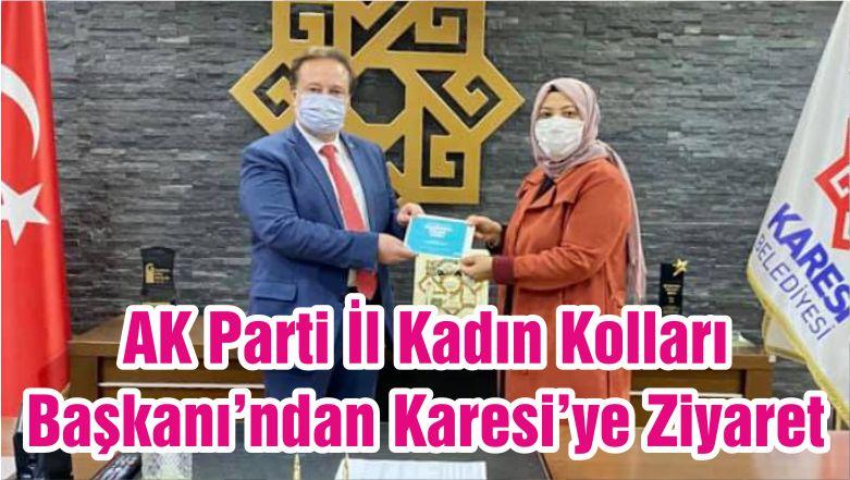 AK Parti İl Kadın Kolları Başkanı'ndan Karesi'ye Ziyaret
