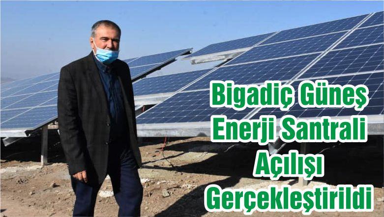 Bigadiç Güneş Enerji Santrali Açılışı Gerçekleştirildi