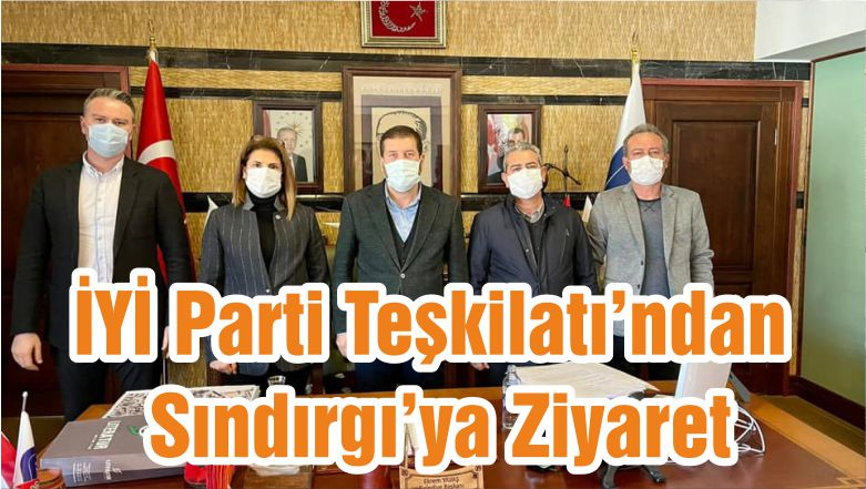 İYİ Parti Teşkilatı'ndan Sındırgı'ya Ziyaret