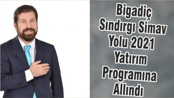 Bigadiç Sındırgı Simav Yolu 2021 Yatırım Programına Allındı