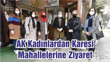 AK Kadınlardan Karesi Mahallelerine Ziyaret