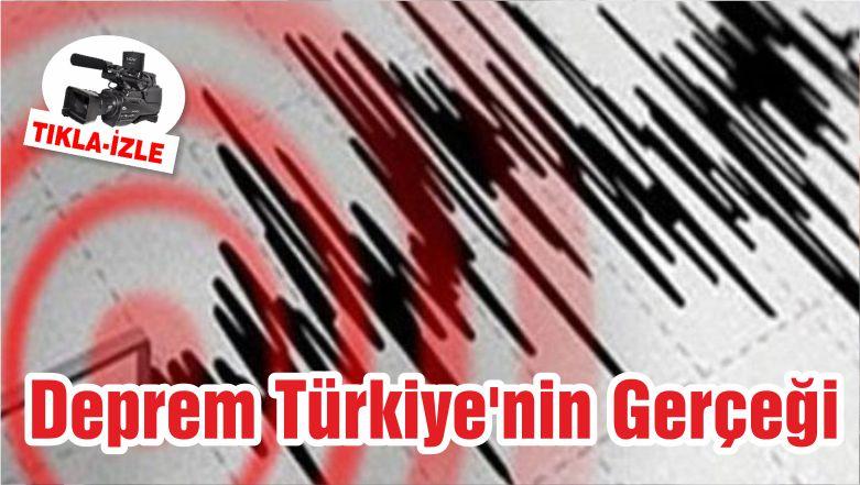 Deprem Türkiye'nin Gerçeği