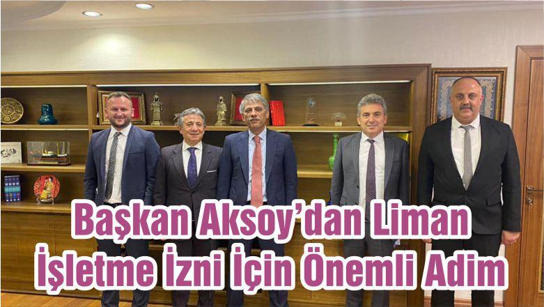 Başkan Aksoy'dan Liman İşletme İzni İçin Önemli Adim