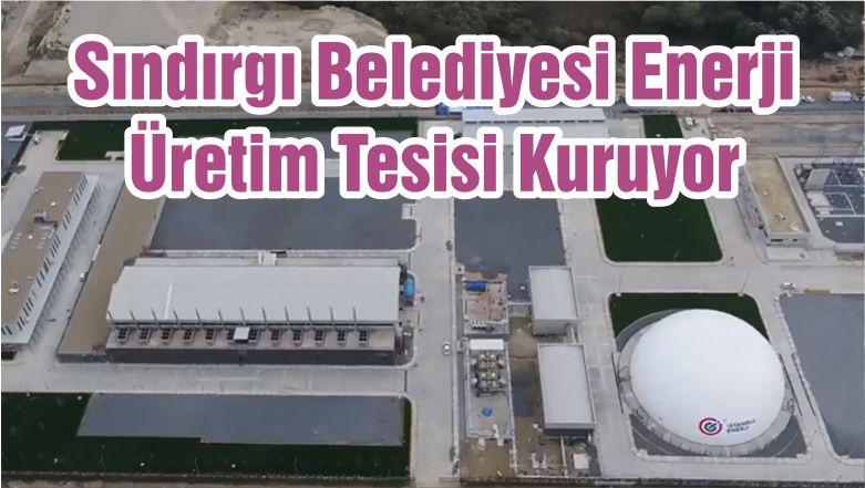 Sındırgı Belediyesi Enerji Üretim Tesisi Kuruyor