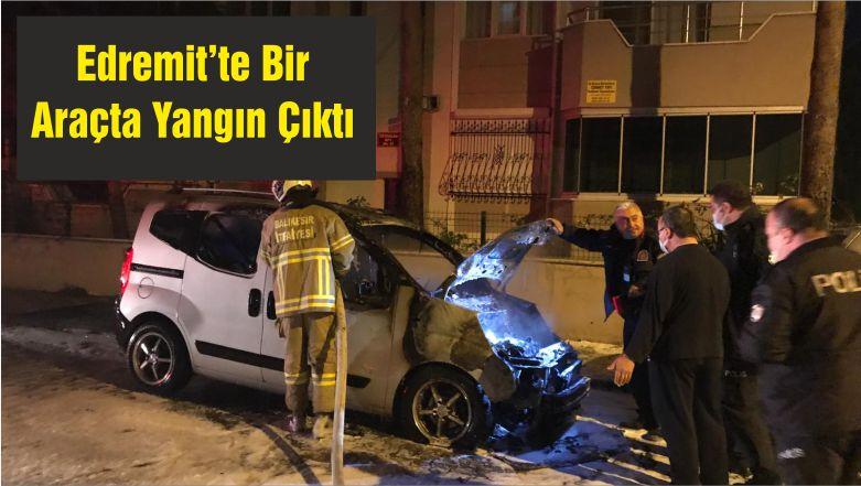 Edremit'te Bir Araçta Yangın Çıktı