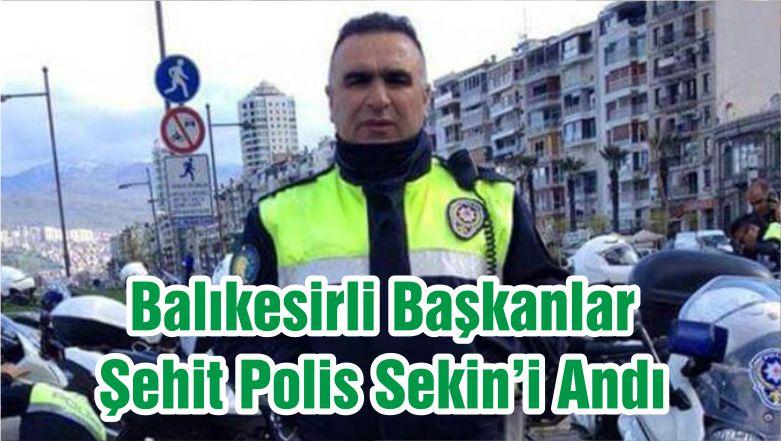 Balıkesirli Başkanlar Şehit Polis Sekin'i Andı