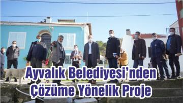 Ayvalık Belediyesi'nden Çözüme Yönelik Proje
