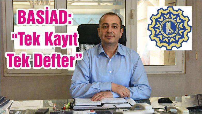 """BASİAD: """"Tek Kayıt-Tek Defter"""""""