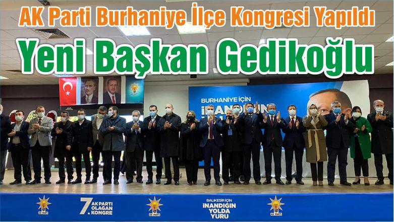 AK Parti Burhaniye İlçe Kongresi Yapıldı Yeni Başkan Gedikoğlu