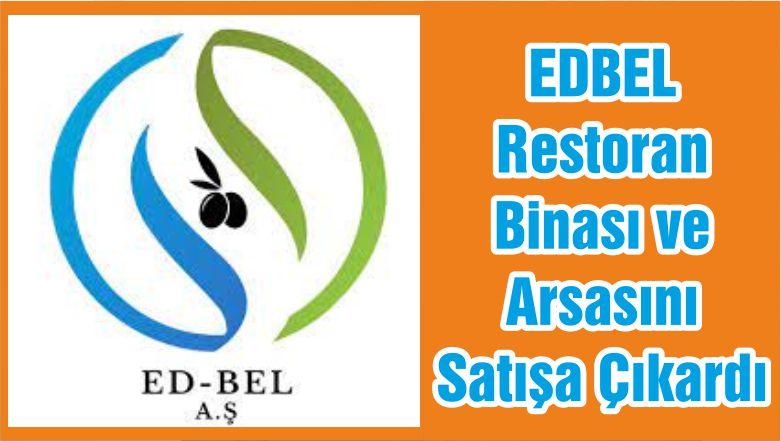 EDBEL Restoran Binası ve Arsasını Satışa Çıkardı