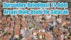 Dursunbey Belediyesi 14 Adet Arsayı İhale Usulü İle Satacak
