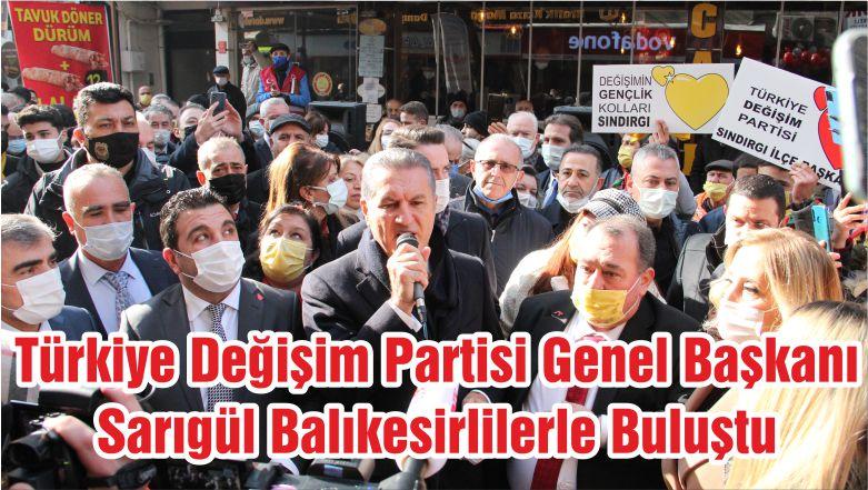 Türkiye Değişim Partisi Genel Başkanı Sarıgül Balıkesirlilerle Buluştu