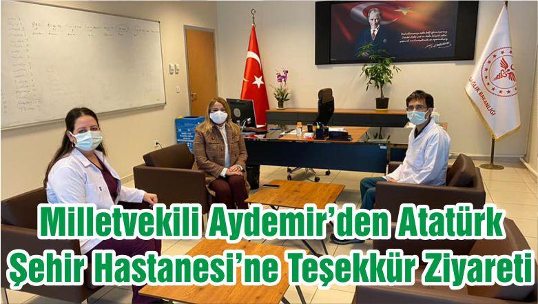 Milletvekili Aydemir'den Atatürk Şehir Hastanesi'ne Teşekkür Ziyareti