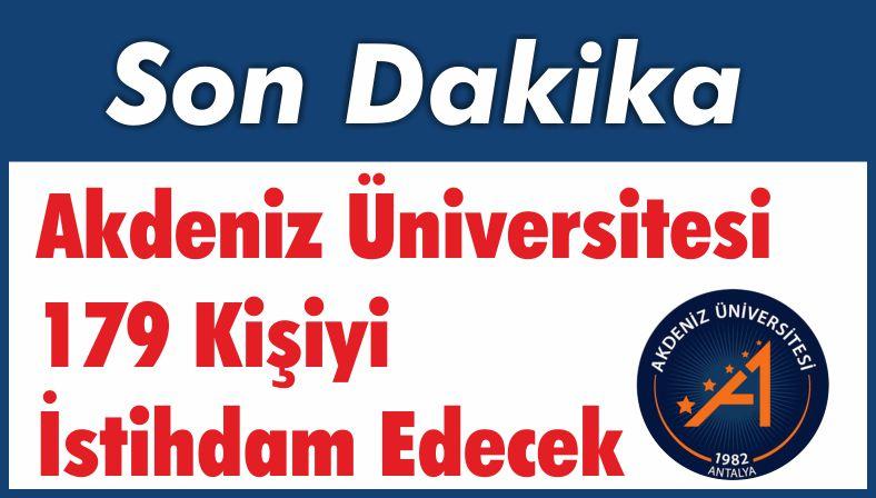 Akdeniz Üniversitesi 179 Kişiyi İstihdam Edecek