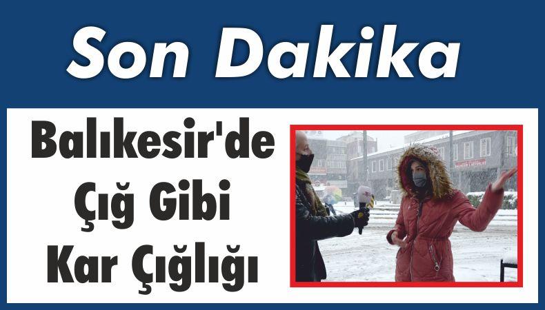 Balıkesir'de Çığ Gibi Kar Çığlığı