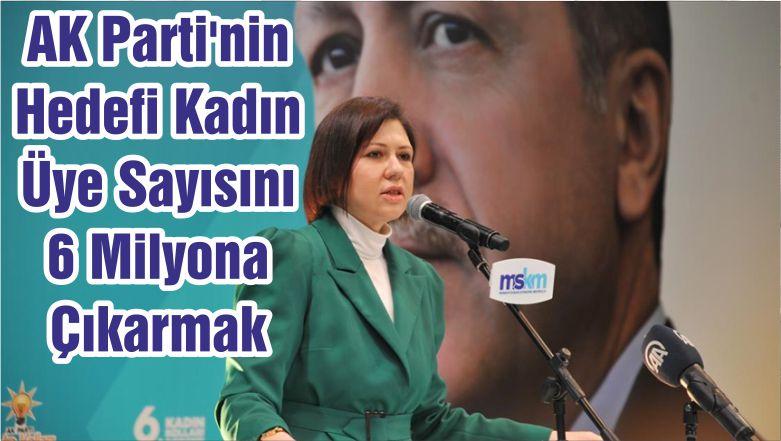 AK Parti'nin Hedefi Kadın Üye Sayısını 6 Milyona Çıkarmak