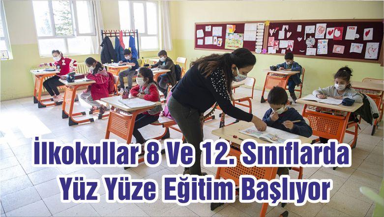 İlkokullar 8 Ve 12. Sınıflarda Yüz Yüze Eğitim Başlıyor