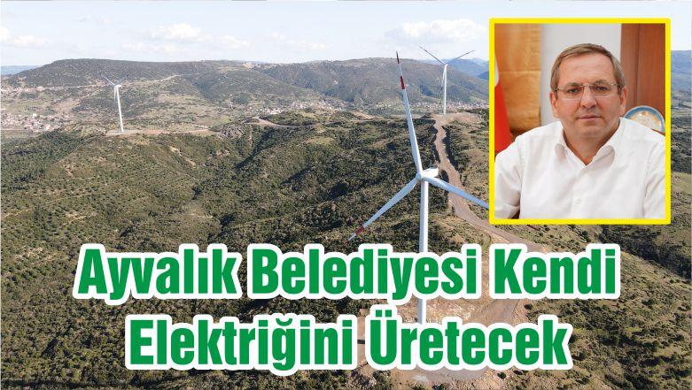 Ayvalık Belediyesi Kendi Elektriğini Üretecek