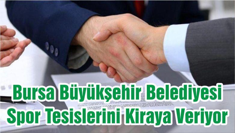 Bursa Büyükşehir Belediyesi Spor Tesislerini Kiraya Veriyor