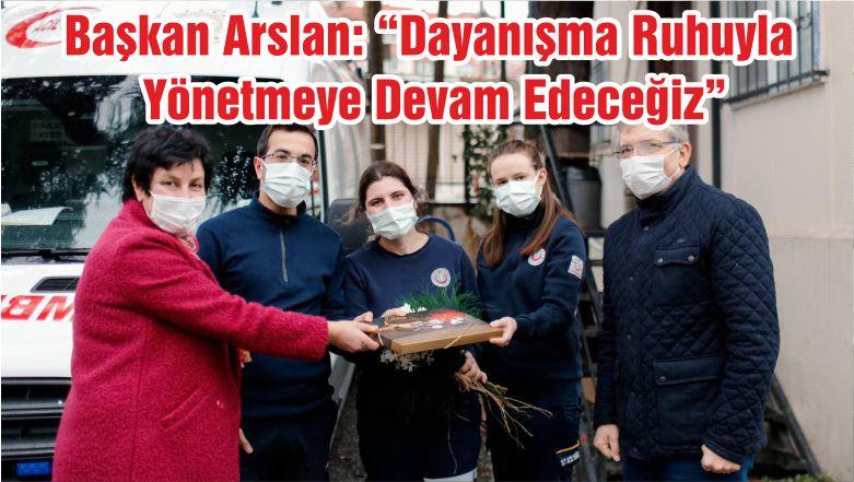"""Başkan Arslan: """"Dayanışma Ruhuyla Yönetmeye Devam Edeceğiz"""""""