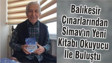 Balıkesir Çınarlarından Simav'ın Yeni Kitabı Okuyucu İle Buluştu