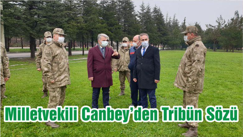 Milletvekili Canbey'den Tribün Sözü