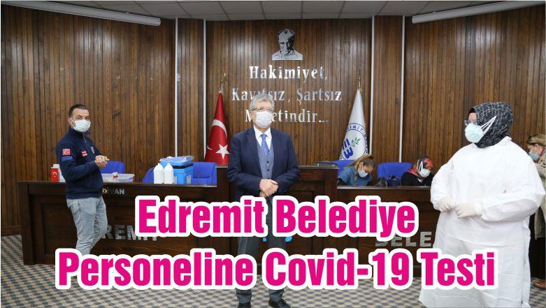 Edremit Belediye Personeline Covid-19 Testi