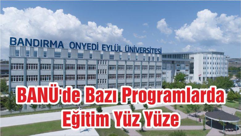 BANÜ'de Bazı Programlarda Eğitim Yüz Yüze