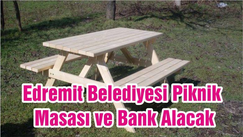 Edremit Belediyesi Piknik Masası Ve Bank Alacak