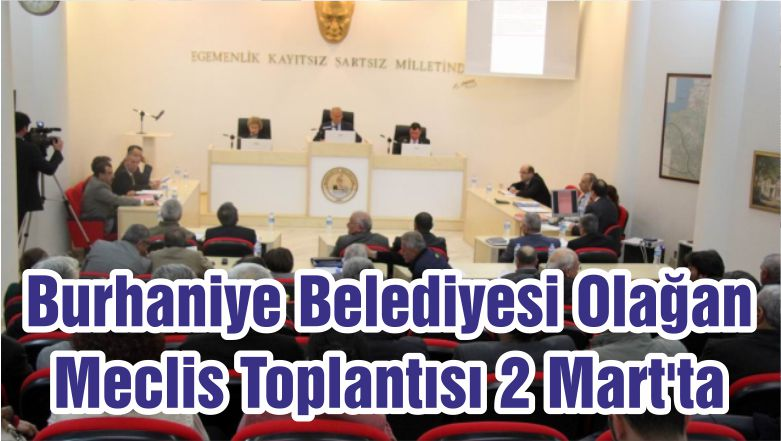 Burhaniye Belediyesi Olağan Meclis Toplantısı 2 Mart'ta