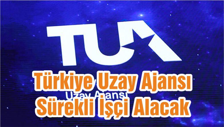 Türkiye Uzay Ajansı Sürekli İşçi Alıyor