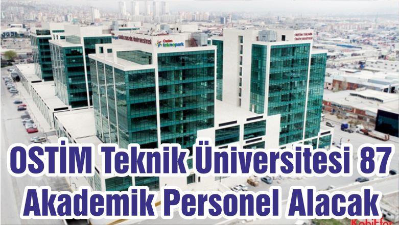 OSTİM Teknik Üniversitesi 87 Akademik Personel Alacak