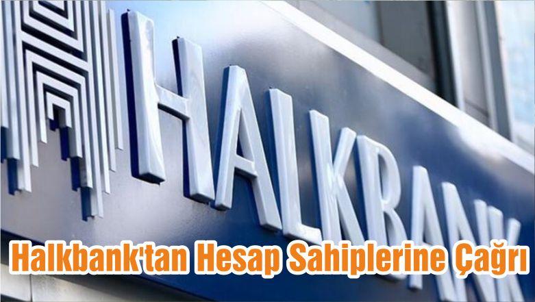 Halkbank'tan Hesap Sahiplerine Çağrı