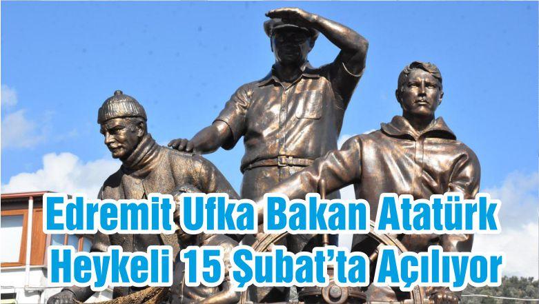 Edremit Ufka Bakan Atatürk Heykeli 15 Şubat'ta Açılıyor