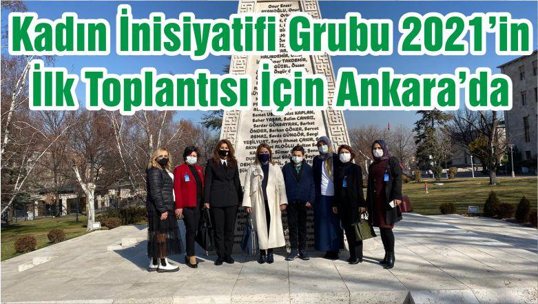Kadın İnisiyatifi Grubu 2021'in İlk Toplantısı İçin Ankara'da