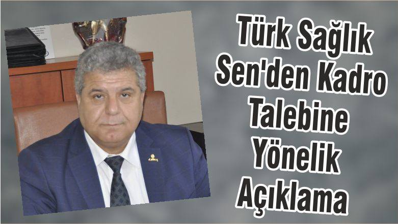Türk Sağlık Sen'den Kadro Talebine Yönelik Açıklama