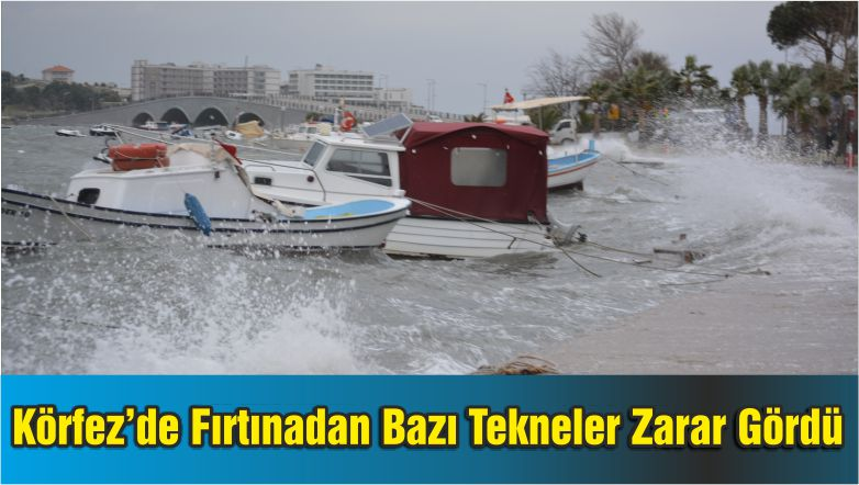 Körfez'de Fırtınadan Bazı Tekneler Zarar Gördü
