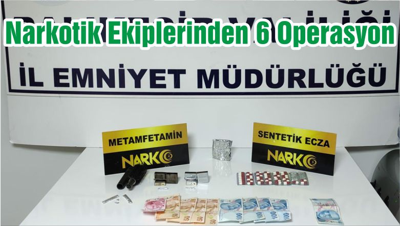 Narkotik Ekiplerinden 6 Operasyon