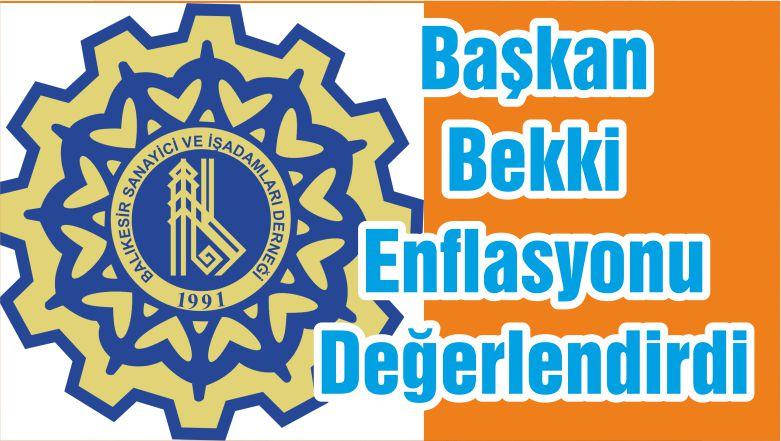 Başkan Bekki Enflasyonu Değerlendirdi