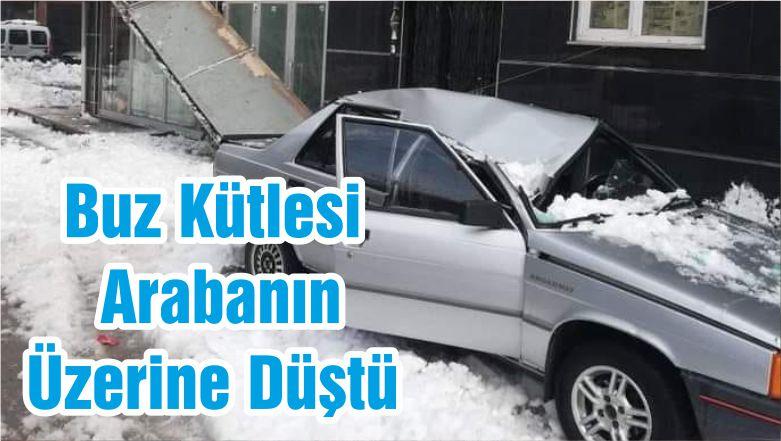Buz Kütlesi Arabanın Üzerine Düştü