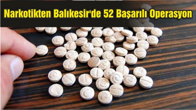 Narkotikten Balıkesir'de 52 Başarılı Operasyon