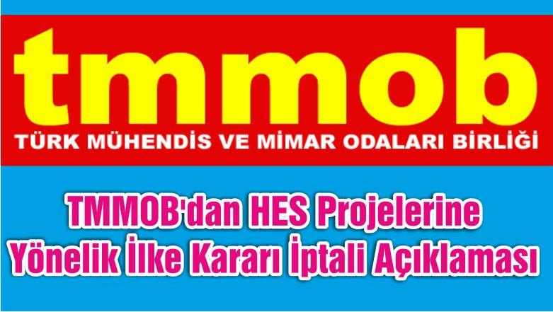 TMMOB'dan HES Projelerine Yönelik İlke Kararı İptali Açıklaması