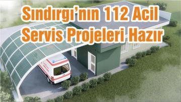 Sındırgı'nın 112 Acil Servis Projeleri Hazır