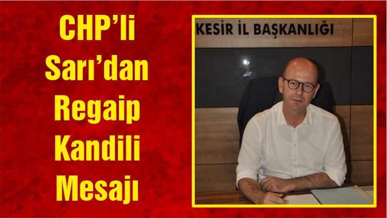 CHP'li Başkan Sarı'dan Regaip Kandili Mesajı