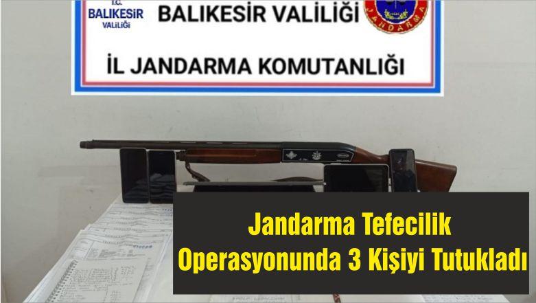 Jandarma Tefecilik Operasyonunda 3 Kişiyi Tutukladı