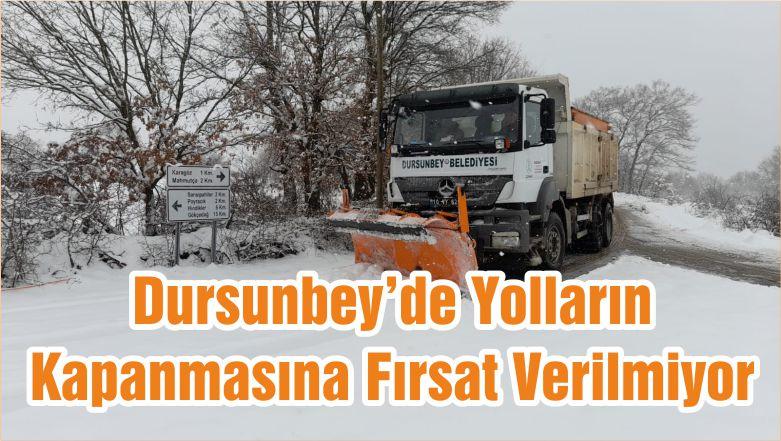 Dursunbey'de Yolların Kapanmasına Fırsat Verilmiyor